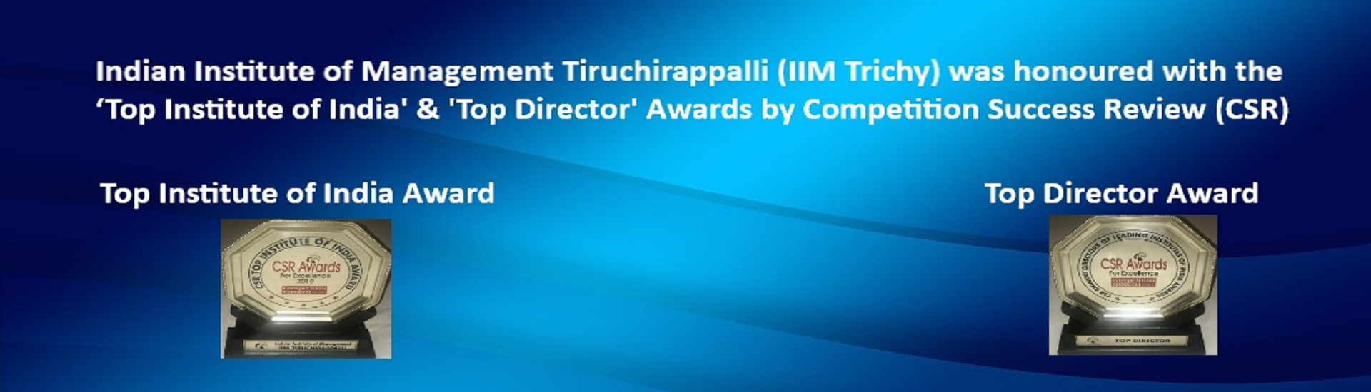 IIMT was honoured with the 'Top Institue of India' & 'Top Director' Awards by Competition Success Review (CSR)